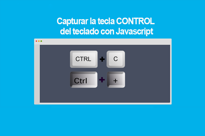 Photo of Capturar la tecla CONTROL del teclado con Javascript