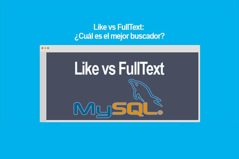 Like vs FullText Cuál es el mejor buscador