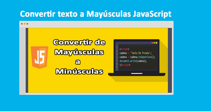 Photo of Convertir texto a Mayúsculas JavaScript: Ejemplos completos