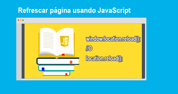 Photo of Refrescar página usando JavaScript: 6 ejemplos completos