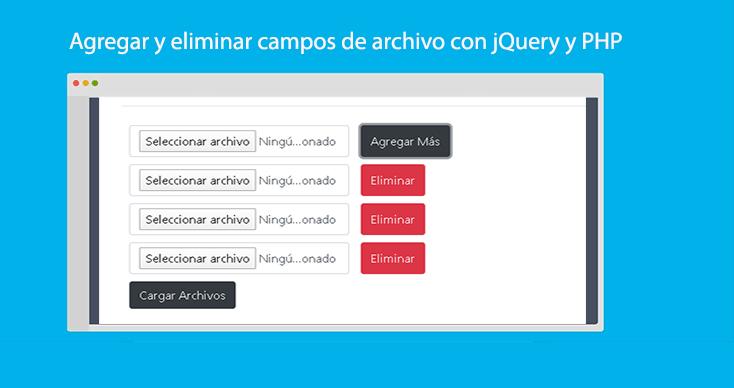 Photo of Agregar y eliminar campos de archivo con jQuery y PHP