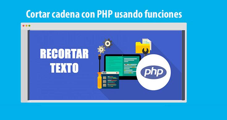 Photo of Cortar cadena con PHP usando funciones