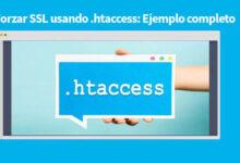 Photo of Forzar SSL usando .htaccess: Ejemplo completo